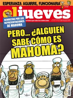 "If it is was never allowd to depict Muhammad, ""Does anyone know how Muhammad looks like""? asks spanish magazine El Jueves..."